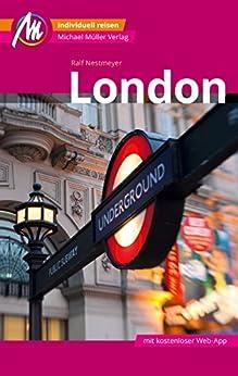 London Reiseführer Michael Müller Verlag: Individuell reisen mit vielen praktischen Tipps (MM-City)