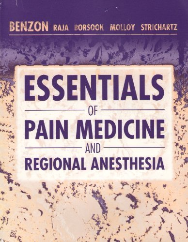 Essentials of Pain Medicine and Regional Anesthesia, 1e by Benzon MD, Honorio, Raja, Srinivasa N., Fishman MD, Scott M. (1999) Hardcover