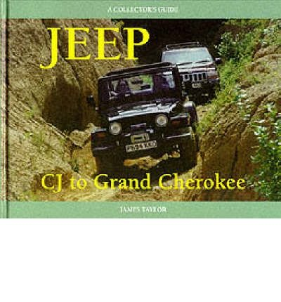 jeep-cj-to-grand-cherokee-by-james-taylor-published-may-1999