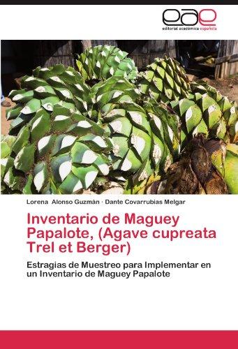 Inventario de Maguey Papalote, (Agave Cupreata Trel Et Berger) por Lorena Alonso Guzm N.