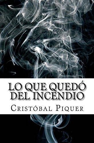 Lo que quedó del incendio por Cristóbal Piquer