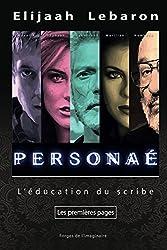 PERSONAÉ : L'éducation du scribe (Premières pages)
