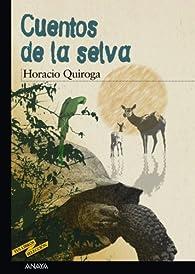 Cuentos de la selva par Horacio Quiroga