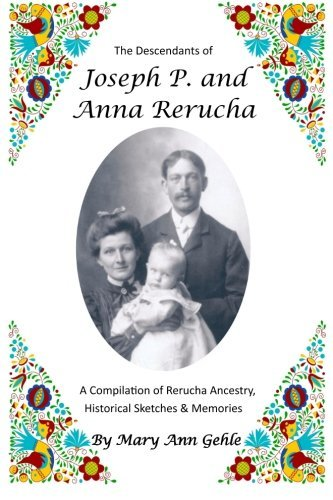the-descendents-of-joseph-p-and-anna-rerucha-a-compilation-of-rerucha-ancestry-historical-sketches-m