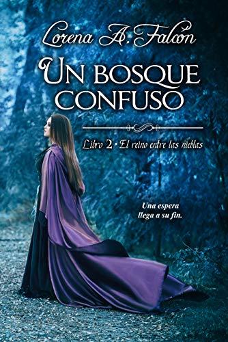 Un bosque confuso II El reino entre las nieblas de Lorena A. Falcón