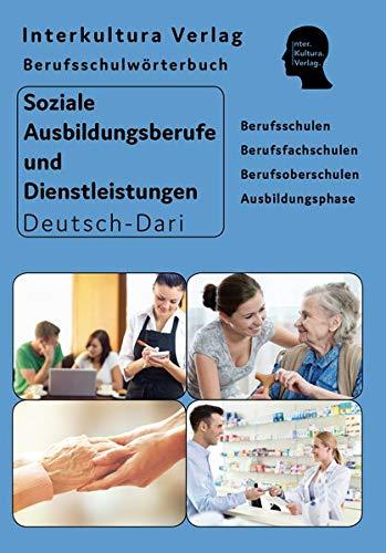 Berufsschulwörterbuch für soziale Ausbildungsberufe und Dienstleistungen: Deutsch-Dari (Berufsschulwörterbuch Deutsch-Dari / Zweisprachige Fachbücher für Berufsschulen)