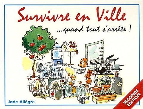 Survivre en Ville... quand tout s'arrête ! de Allegre. Jade (2005) Broché