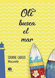 Oli busca el mar par Edurne Cadelo
