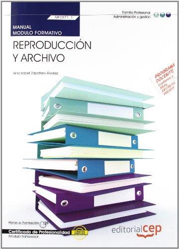 Manual. Reproducción y archivo  (MF0971_1: Transversal). Certificados de profesionalidad (Fpe Formacion Empleo (cep))
