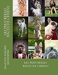 LES PLUS BELLES RACES DE CHIENS (les chiens de race t. 4)