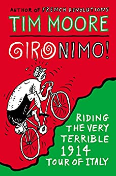Gironimo!: Riding the Very Terrible 1914 Tour of Italy by [Moore, Tim]