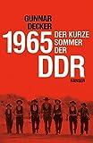 1965: Der kurze Sommer der DDR - Gunnar Decker