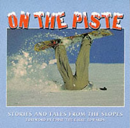 On the Piste: Stories and Tales from the Slopes por Dave Crowe