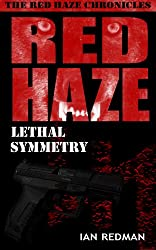 RED HAZE:Lethal Symmetry (The Red Haze Chronicles Book 4) (English Edition)