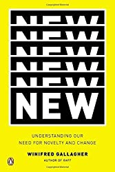 New: Understanding Our Need for Novelty and Change by Winifred Gallagher (2013-09-24)