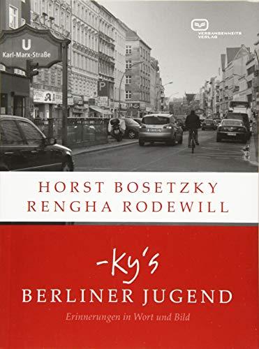 -ky's Berliner Jugend: Erinnerungen in Wort und Bild