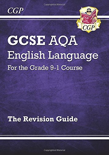 New GCSE English Language AQA Revision Guide - for the Grade 9-1 Course (CGP GCSE English 9-1 Revision)