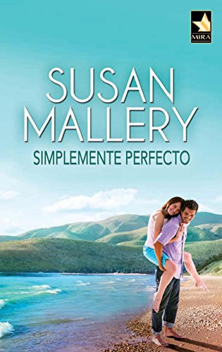 Simplemente perfecto: Un romance dorado (3) (Mira) por Susan Mallery