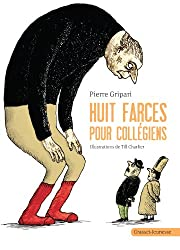 Huit farces pour collégiens