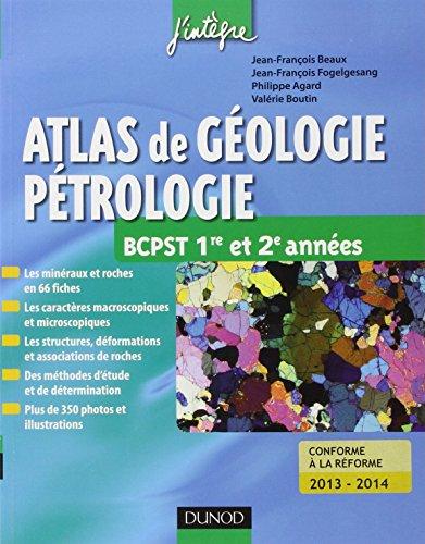 Atlas de géologie-pétrologie BCPST 1re et 2e années: Conforme à la réforme 2013-2014