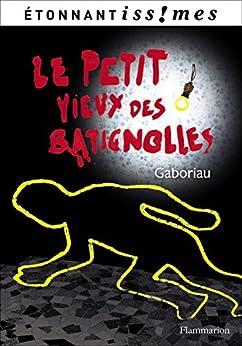 Le Petit Vieux des Batignolles par [Gaboriau]