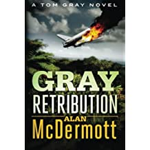 Gray Retribution (A Tom Gray Novel Book 4)