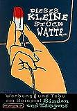 Dieses kleine Stück Watte: Tabu, Tampons und Binden in der Werbung (Der Grüne Zweig) - Renate Waschek
