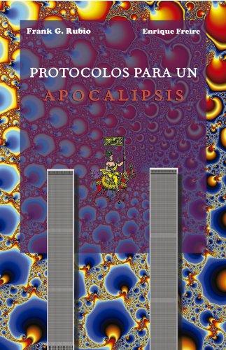 Protocolos para un Apocalipsis por Frank G. Rubio