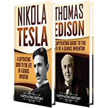 Tesla Vs Edison: A Captivating Guide to the War of the Currents and the Life of Nikola Tesla and Thomas Edison (English Edition)