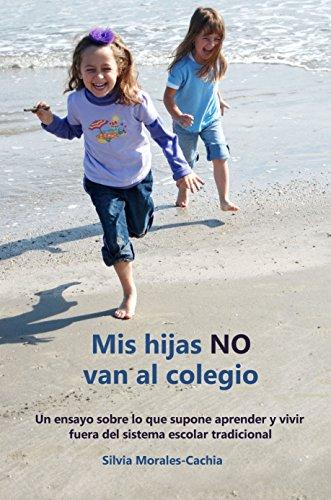 Mis hijas NO van al colegio por Silvia Cachia