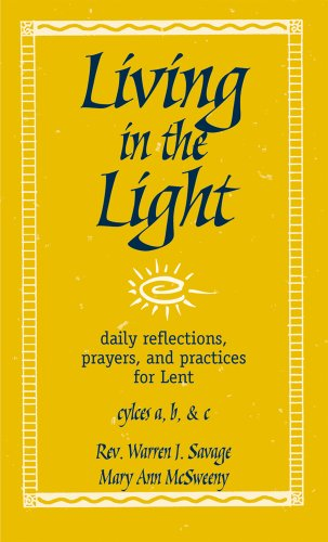 Living in the Light: Daily Reflections, Prayers, and Practices for Lent