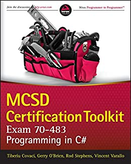 MCSD Certification Toolkit (Exam 70-483): Programming in C# by [Covaci, Tiberiu, Stephens, Rod, Varallo, Vincent, O'Brien, Gerry]