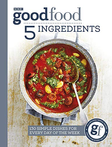 Good Food: 5 Ingredients: 130 simple dishes for every day of the week (Good Food Guides) por Good Food Guides