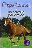Scarica Libro Un cavallo per amico Storie di cavalli 12 (PDF,EPUB,MOBI) Online Italiano Gratis