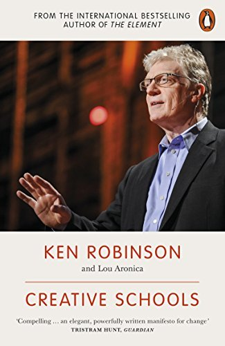Creative Schools: Revolutionizing Education from the Ground Up by Ken Robinson (2016-03-03)