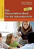 Das Klassenlehrer-Buch für die Sekundarstufe: Mit Kopiervorlagen und Online-Materialien - Birte Friedrichs, Nele Schubert