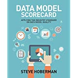 Data Model Scorecard: Applying the Industry Standard on Data Model Quality (English Edition)