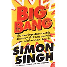 Big Bang: The Most Important Scientific Discovery of All Time and Why You Need to Know About it
