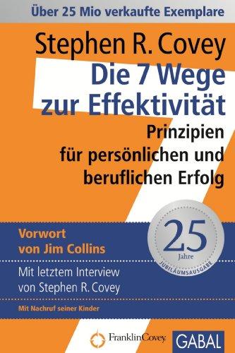 Die 7 Wege zur Effektivität: Prinzipien für persönlichen und beruflichen Erfolg (Dein Erfolg)