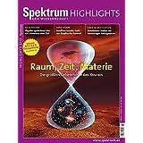 Raum, Zeit, Materie: Die größten Geheimnisse des Kosmos (Spektrum Highlights)