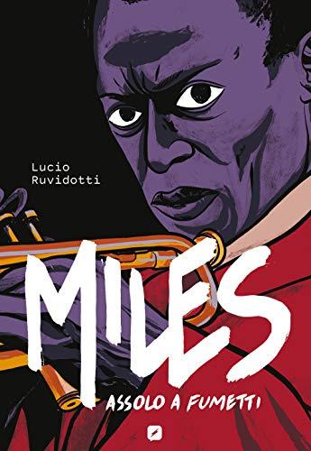Miles Davis. Assolo a fumetti di Lucio Ruvidotti