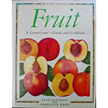 Fruit: A Connoisseurs Guide and Cookbook