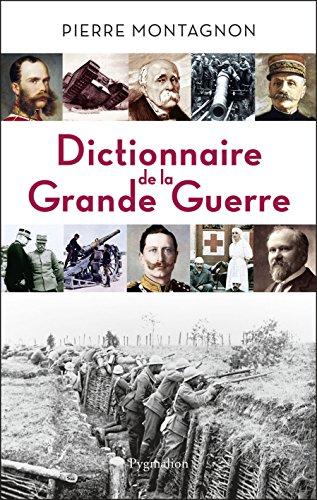 Dictionnaire de la Grande Guerre (HISTOIRE)