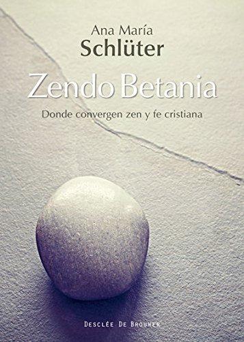 Zendo Betania. Donde convergen zen y fe cristiana (A los cuatro vientos)