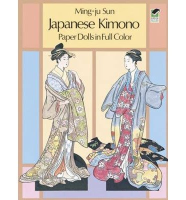 [Japanese Kimono Paper Dolls[ JAPANESE KIMONO PAPER DOLLS ] By Sun, Ming-Ju ( Author )May-01-1986 - Kimono Doll