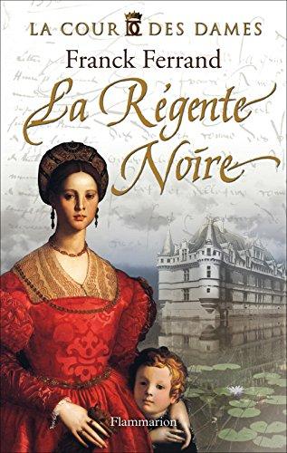 la-cour-des-dames-tome-1-la-regente-noire