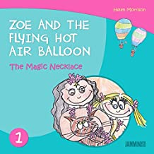 Books for children: Zoe And The Flying Hot Air Balloon - The Magic Necklace - Books for children (children's books, book for kids,children's books ages ... Kids, Bedtime stories) (English Edition)