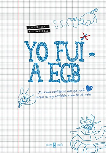 Yo Fui A EGB (OBRAS DIVERSAS) por IKAZ JAVIER