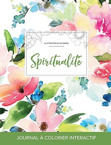 Journal de Coloration Adulte: Spiritualite (Illustrations de Vie Marine, Floral Pastel) par Courtney Wegner