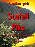 A Walkers Guide to Scafell Pike and other walks in the Lake District.
